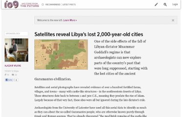 http://io9.com/5857958/satellites-reveal-libyas-lost-2000+year+old-cities