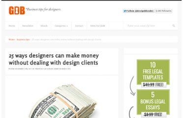 http://www.graphicdesignblender.com/25-ways-designers-can-make-money-without-dealing-with-design-clients