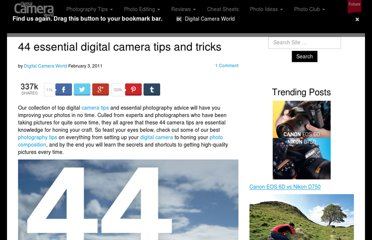 http://www.digitalcameraworld.com/2011/02/03/44-essential-digital-camera-tips-and-tricks/