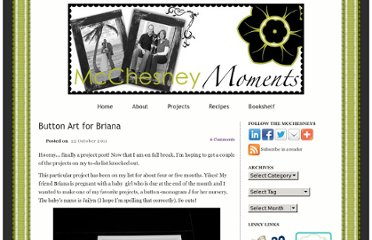 http://www.mcchesneymoments.com/2011/10/button-art-briana/