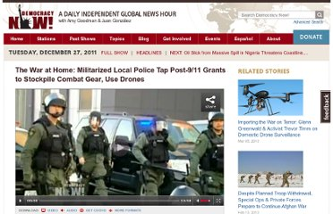 http://www.democracynow.org/2011/12/27/the_war_at_home_militarized_local