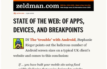 http://www.zeldman.com/2011/12/29/state-of-the-web-of-apps-devices-and-breakpoints/