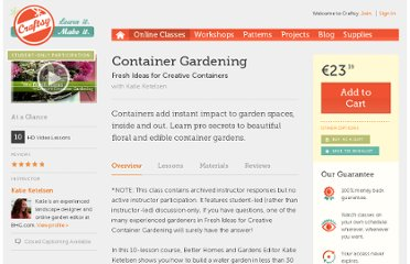 http://www.craftsy.com/class/Fresh-Ideas-for-Creative-Container-Gardening/24