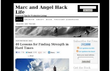 http://www.marcandangel.com/2012/01/01/40-lessons-for-finding-strength-in-hard-times/