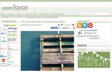 http://greenupgrader.com/12665/8-best-resources-for-building-with-pallets/