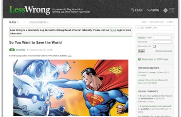 http://lesswrong.com/lw/91c/so_you_want_to_save_the_world/