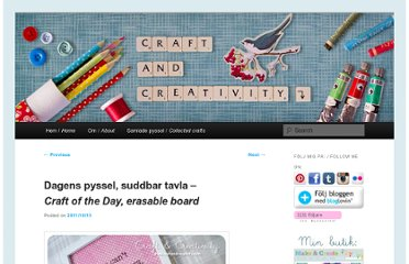 http://craftandcreativity.com/blog/2011/10/13/dagens-pyssel-suddbar-tavla-craft-of-the-day-erasable-board/