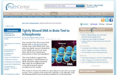 http://psychcentral.com/news/2011/12/29/tightly-wound-dna-in-brain-tied-to-schizophrenia/33058.html