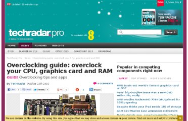 http://www.techradar.com/news/computing-components/overclocking-guide-overclock-your-cpu-graphics-card-and-ram-900631
