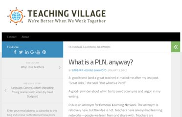 http://www.teachingvillage.org/2012/01/03/what-is-a-pln-anyway/