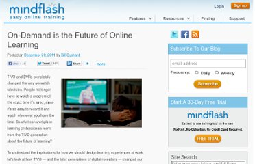 http://www.mindflash.com/blog/2011/12/on-demand-is-the-future-of-online-learning/
