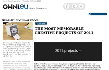 http://owni.eu/2011/12/26/the-most-memorable-projects-of-2011-mit-arduino-little-printer-cascade-solar-sinter/