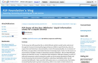 http://blog.p2pfoundation.net/p2p-essay-of-the-day-wikileaks-liquid-information-leaks-for-a-liquid-society/2012/01/04