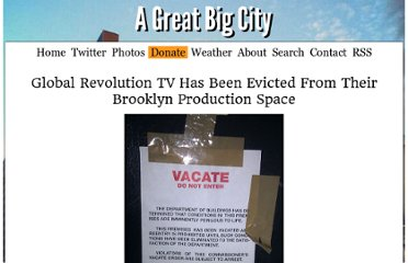 http://agreatbigcity.com/global-revolution-tv-has-been-evicted-from-their-brooklyn-production-space