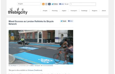 http://thisbigcity.net/mixed-success-london-rethinks-bicycle-network/