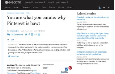 http://gigaom.com/2012/01/04/you-are-what-you-curate-why-pinterest-is-hawt/