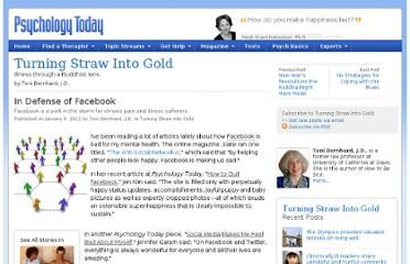 http://www.psychologytoday.com/blog/turning-straw-gold/201201/in-defense-facebook