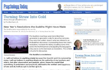 http://www.psychologytoday.com/blog/turning-straw-gold/201112/new-year-s-resolutions-the-buddha-might-have-made