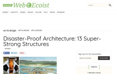 http://webecoist.momtastic.com/2011/04/22/disaster-proof-architecture-13-super-strong-structures/