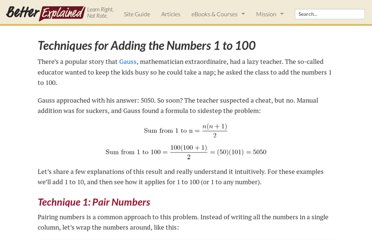 http://betterexplained.com/articles/techniques-for-adding-the-numbers-1-to-100/