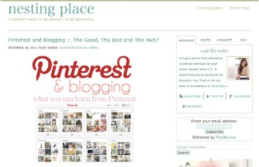 http://www.thenester.com/2011/12/pinterest-and-blogging-the-good-the-bad-and-the-huh.html#comment-178910