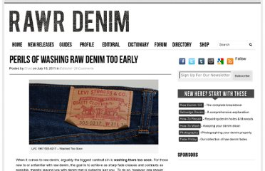 http://www.rawrdenim.com/2011/07/perils-of-washing-raw-denim-too-early/