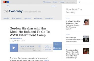 http://www.npr.org/blogs/thetwo-way/2012/01/04/144684260/gordon-hirabayashi-has-died-he-refused-to-go-to-wwii-internment-camp