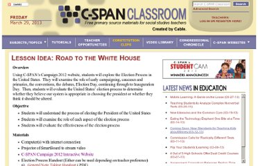 http://www.c-spanclassroom.org/Lesson/658/Featured+Lesson+Idea+Road+to+the+White+House.aspx