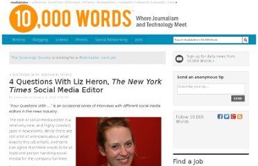 http://www.mediabistro.com/10000words/4-questions-with-liz-heron-the-new-york-times-social-media-editor_b9723