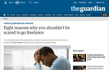 http://www.guardian.co.uk/culture-professionals-network/culture-professionals-blog/2012/jan/05/reasons-to-go-freelance