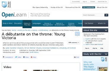http://www.open.edu/openlearn/history-the-arts/history/world-history/debutante-on-the-throne-young-victoria