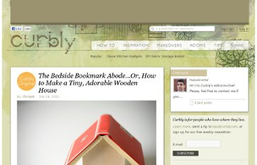 http://www.curbly.com/users/chrisjob/posts/9941-the-bedside-bookmark-abode-or-how-to-make-a-tiny-adorable-wooden-house