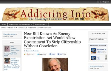 http://www.addictinginfo.org/2012/01/06/new-bill-known-as-enemy-expatriation-act-would-allow-government-to-strip-citizenship-without-conviction/