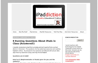 http://ipaddiction.blogspot.com/2012/01/8-burning-questions-about-ipads-in.html