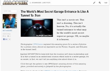 http://jalopnik.com/5872641/the-worlds-most-secret-garage-entrance-is-like-a-tunnel-to-tron