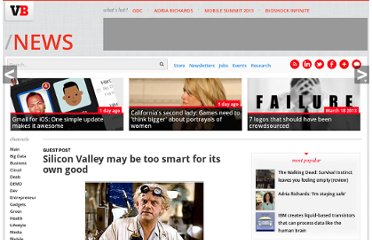 http://venturebeat.com/2012/01/07/silicon-valley-may-be-too-smart-for-its-own-good/
