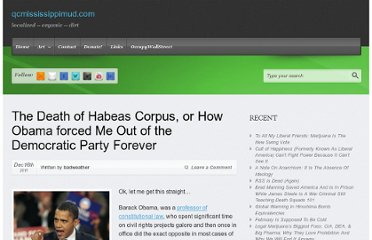 http://qcmississippimud.com/blogger/2011/12/16/the-death-of-habeas-corpus-or-how-obama-forced-me-out-of-the-democratic-party-forever/