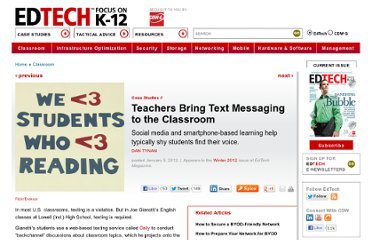 http://www.edtechmagazine.com/k12/article/2012/01/teachers-bring-text-messaging-classroom