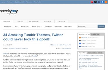 http://speckyboy.com/2009/03/23/34-amazing-tumblr-themes-twitter-could-never-look-this-good/