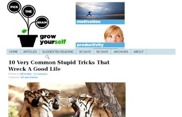 http://www.pickthebrain.com/blog/10-very-common-stupid-tricks-that-wreck-a-good-life/