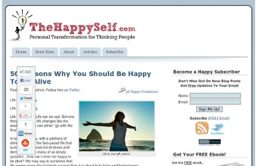 http://www.thehappyself.com/50-reasons-why-you-should-be-happy-to-be-alive/