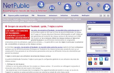 http://www.netpublic.fr/2012/01/dangers-de-securite-sur-facebook-guide-7-regles-a-suivre/