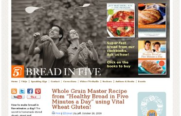 http://www.artisanbreadinfive.com/2009/10/26/our-new-book-healthy-bread-in-five-minutes-a-day-is-released-tomorrow-get-yourself-some-vital-wheat-gluten-and-make-our-whole-grain-master-recipe