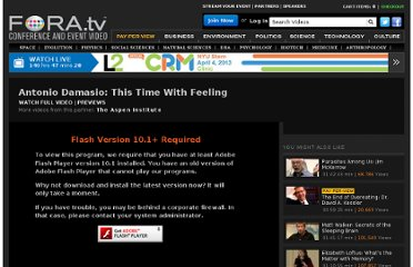 http://fora.tv/2009/07/04/Antonio_Damasio_This_Time_With_Feeling