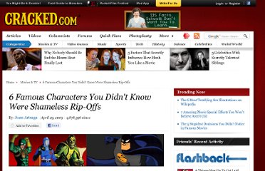 http://www.cracked.com/article_17299_6-famous-characters-you-didnt-know-were-shameless-rip-offs_p2.html