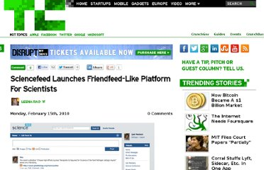 http://techcrunch.com/2010/02/15/sciencefeed-launches-friendfeed-like-platform-for-scientists/
