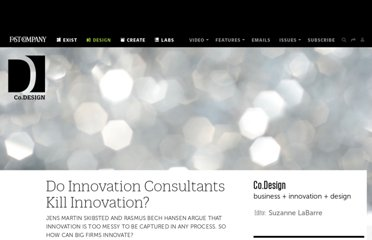 http://www.fastcodesign.com/1665764/why-innovation-consultants-kill-innovation
