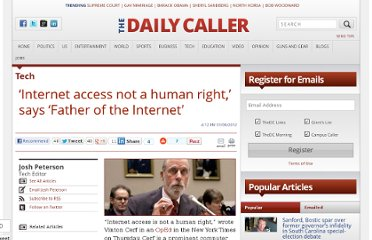 http://dailycaller.com/2012/01/08/internet-access-not-a-human-right-says-father-of-the-internet/