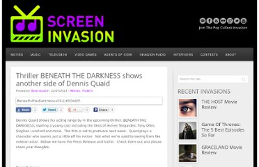 http://screeninvasion.com/2011/12/thriller-beneath-the-darkness-shows-another-side-of-dennis-quaid/
