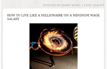 http://www.evolyfe.com/how-to-live-like-a-millionaire-on-a-minimum-wage-salary/
